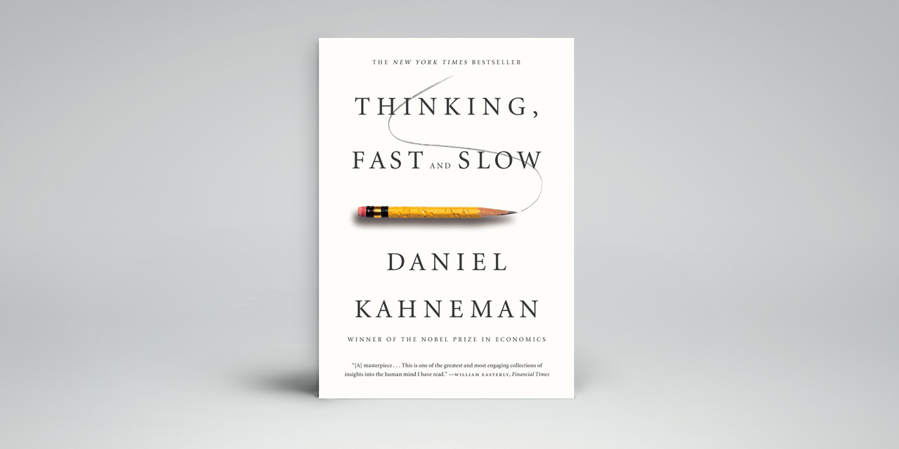 Thinking, Fast & Slow, Daniel Kahneman